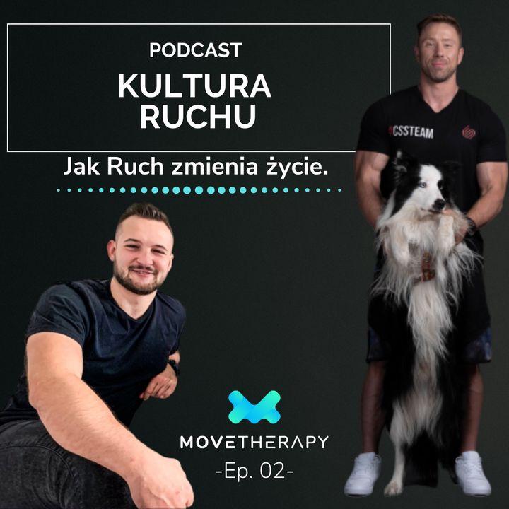 Jak Ruch zmienia życie. Rozmowa z Konradem Topolskim - Ep.02