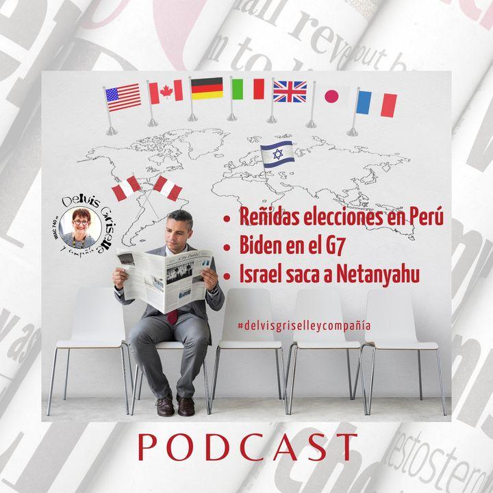 Elecciones Perú, cumbre G7 y cambio de mando en Israel