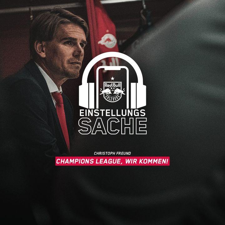 Christoph Freund – Champions League, wir kommen!
