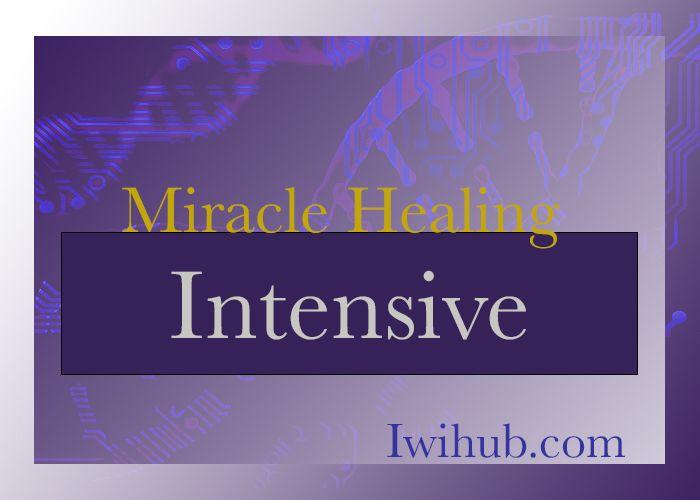 Miracle Healing Intensive 2021