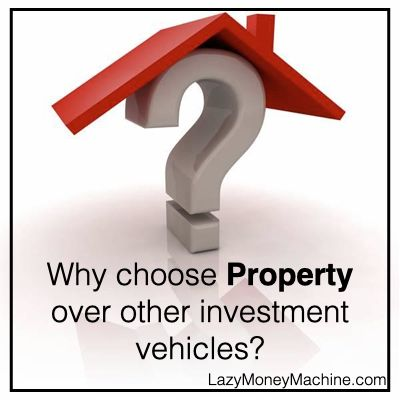 57: Why choose property over other investment vehicles