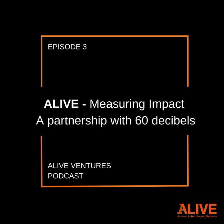 Measuring Impact at ALIVE: A partnership with 60_decibels