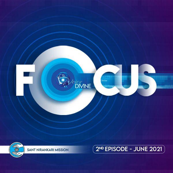 Focus: June 2021 2nd Episode -Voice Divine: The Internet Radio