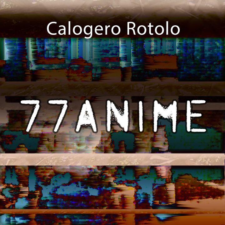 77 anime - Un racconto di Calogero Rotolo - Prima Parte