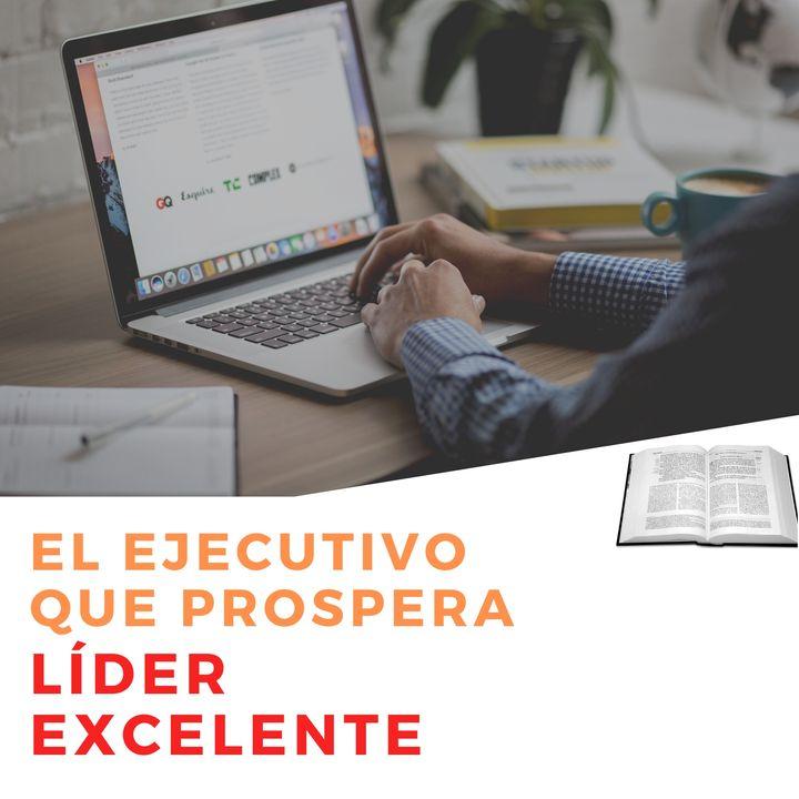 "#6 Líder de Excelencia- ""EL EJECUTIVO QUE PROSPERA"""