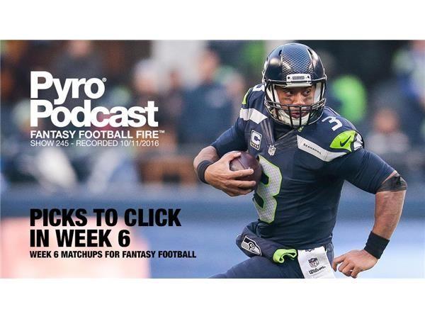 Week 6 Fantasy Football Matchups - Pyro Podcast - Show 245