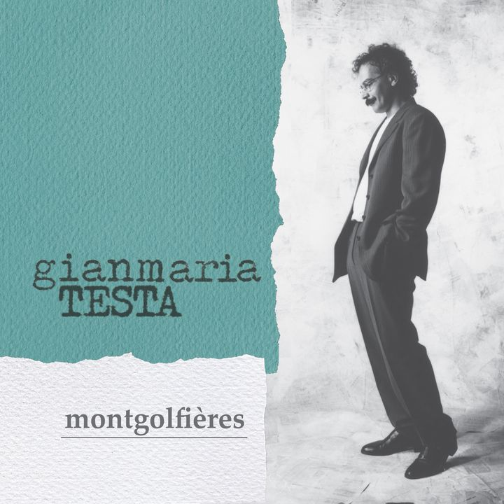 Gianmaria Testa, Montgolfières - intervista a Paola Farinetti