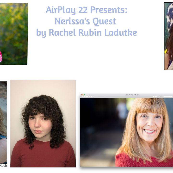 AirPlay21 Presents: Nerissa's Quest by Rachel Rubin Ladutke