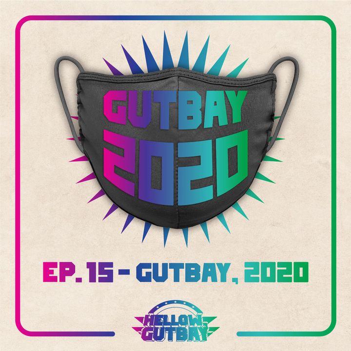 Ep. 15 - GUTBAY, 2020