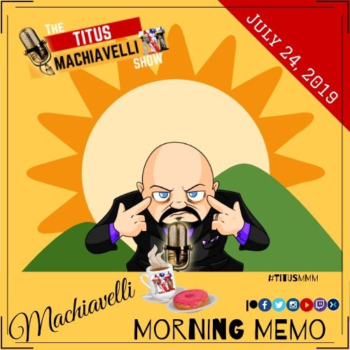 Machiavelli Morning Memo - July 24, 2019