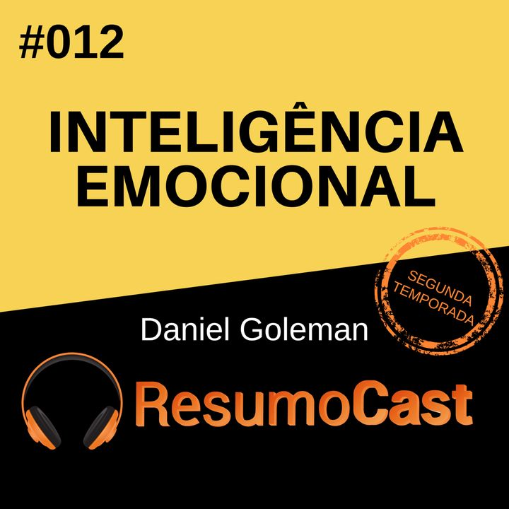 T2#012 Inteligência Emocional | Daniel Goleman