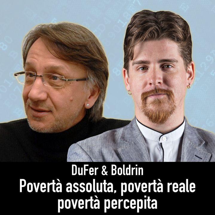 DuFer & Boldrin - Povertà assoluta, povertà reale, povertà percepita