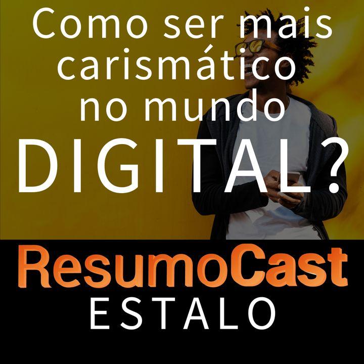 ESTALO | Como ser mais carismático no mundo digital?