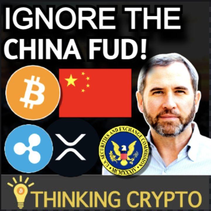 China BITCOIN Ban FUD - US Crypto Regulation Bill & Ripple CEO Talks SEC XRP Lawsuit