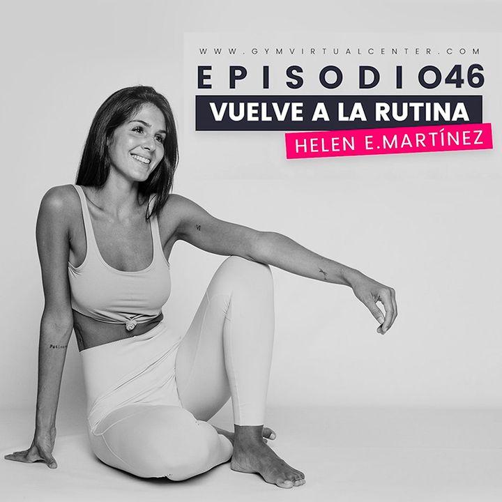 Cap. 46 : Vuelve a la rutina - Helen Martínez
