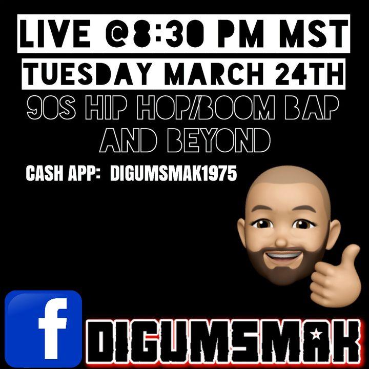 Facebook Live Stream .. 90s Hip Hop Boom Bap and Beyond .. 3-24-2020 .. by Digumsmak