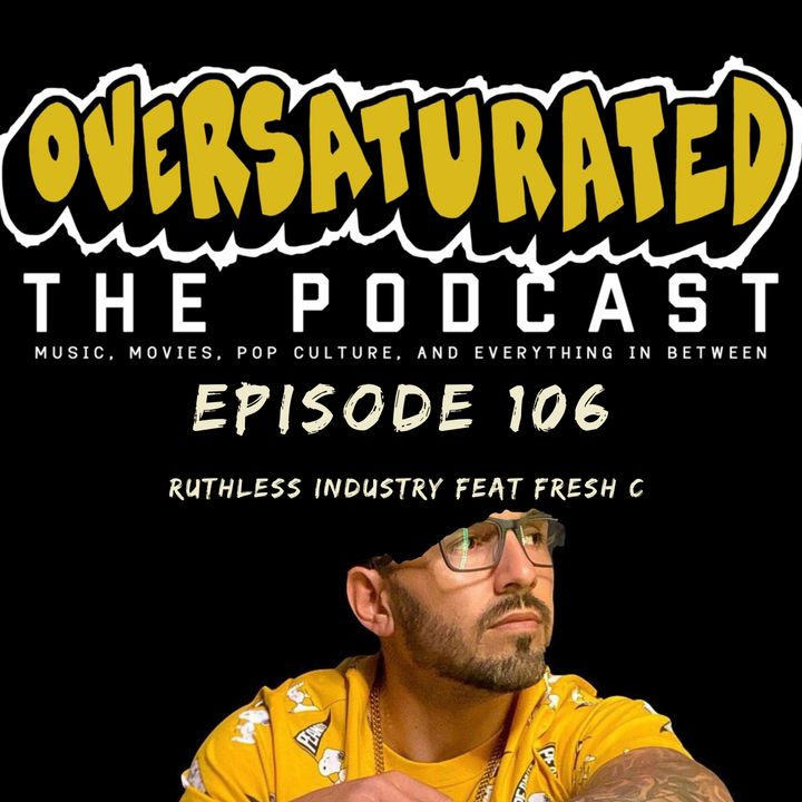 Episode 106 - Ruthless Industry Feat. Fresh C
