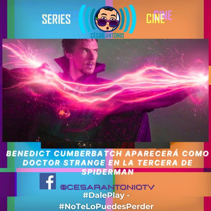 Benedict Cumberbatch APARECERÁ como Doctor Strange en Spiderman 3