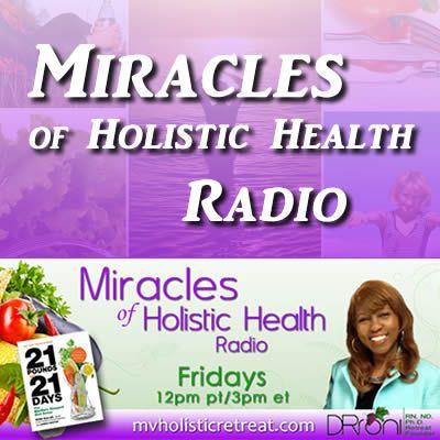 Miracles of Holistic Health Radio