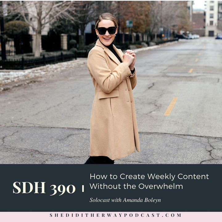 SDH 390: How to Create Weekly Content without The Overwhelm with Amanda Boleyn (Rebroadcast)