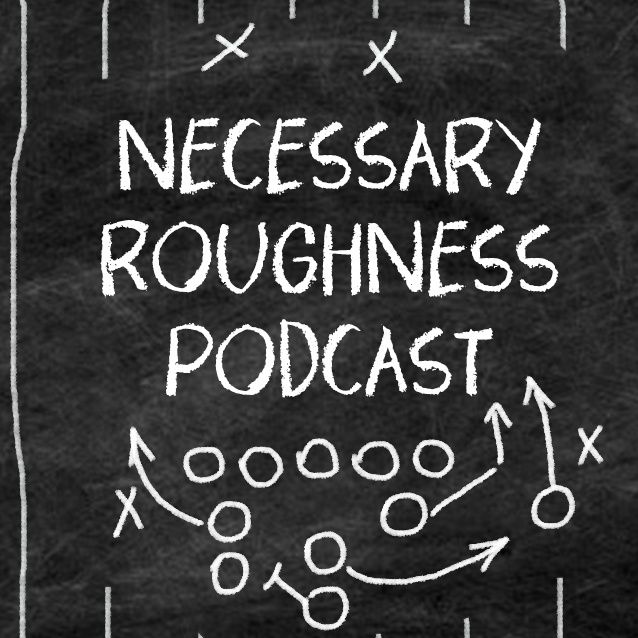 The Necessary Roughness Podcast