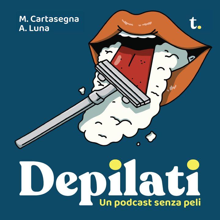 Depilati - EP 1 - 11 giugno 2021