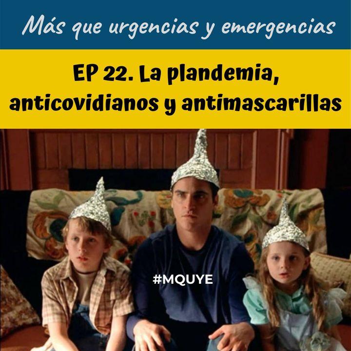 EP22.  Plandemia, anticovidianos y antimascarillas.