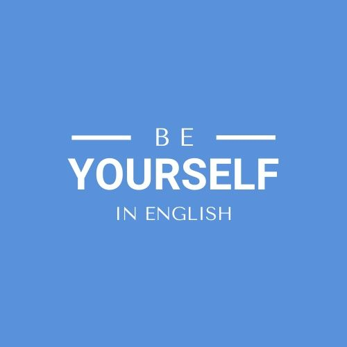 Welcome to Be yourself in English!