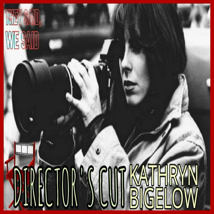 Director's Cut E17- Kathryn Bigelow