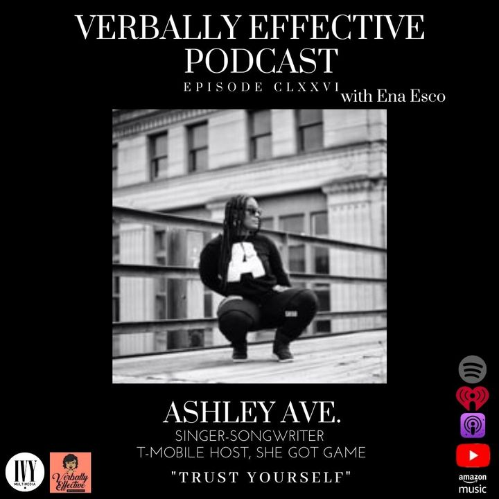 """EPISODE CLXXIV   """"TRUST YOURSELF"""" w/ ASHLEY AVE."""