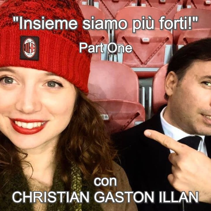 """""""Insieme siamo più forti!"""" con Christian Gaston Illan - Part One   🎧🇮🇹"""