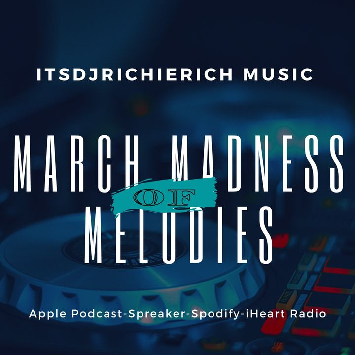 MARCH MADNESS OF MELODIES: ROUND ONES PT 1