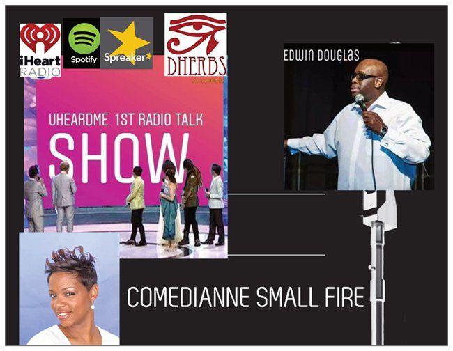 Uheardme1st RADIO TALK SHOW - COMEDIANNE SMALL FIRE