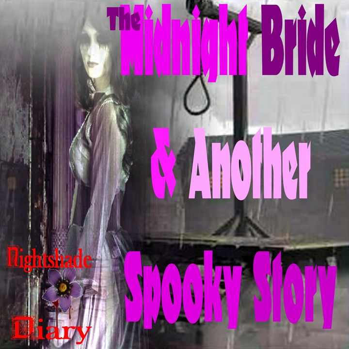 The Midnight Bride and Another Spooky Story | Podcast