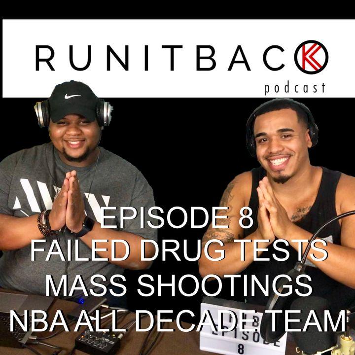 Failed Drug Tests Mass Shootings NBA All Decade Team - E8