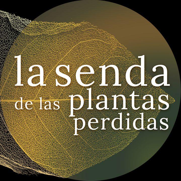 La Senda de las Plantas Perdidas