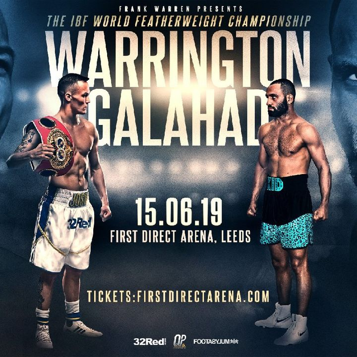 Preview Of The IBF Featherweight Title Between Josh Warrington- Kid Galahad On ESPN In The Us And BT Sport In The UK/Ireland