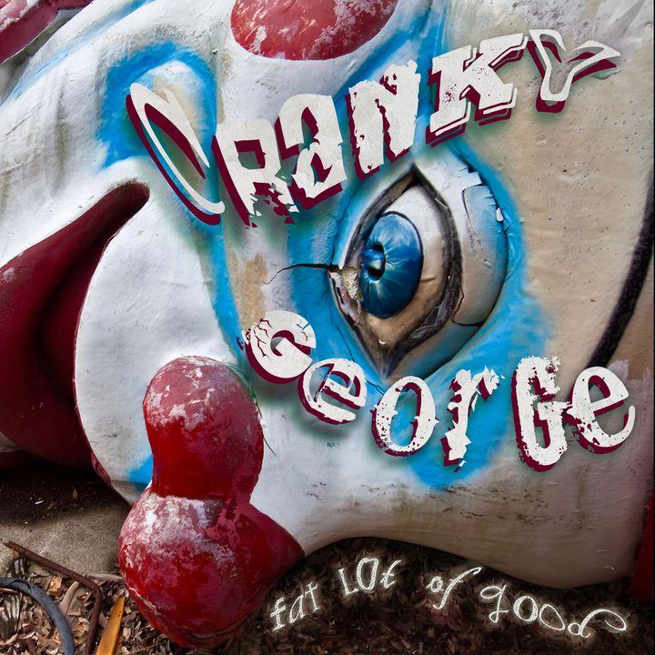CRANKY GEORGE: Fat Lot of Good
