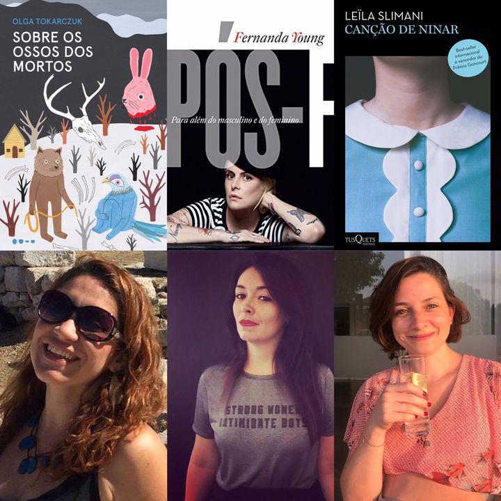 t02e08 - Leia e ouça mulheres: Olga Tokarczuk, Fernanda Young e Leila Slimani (com três convidadas)
