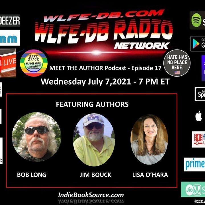 MEET THE AUTHOR Podcast - EPISODE 17 - JIM BOUCK, BOB LONG & LISA O'HARA