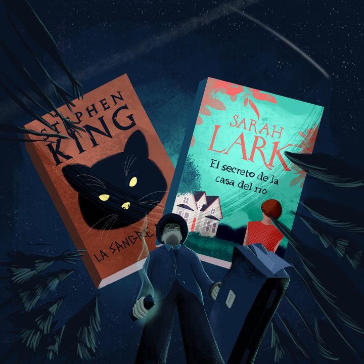 La sangre manda (Stephen King) y El secreto de la casa del río (Sarah Lark)