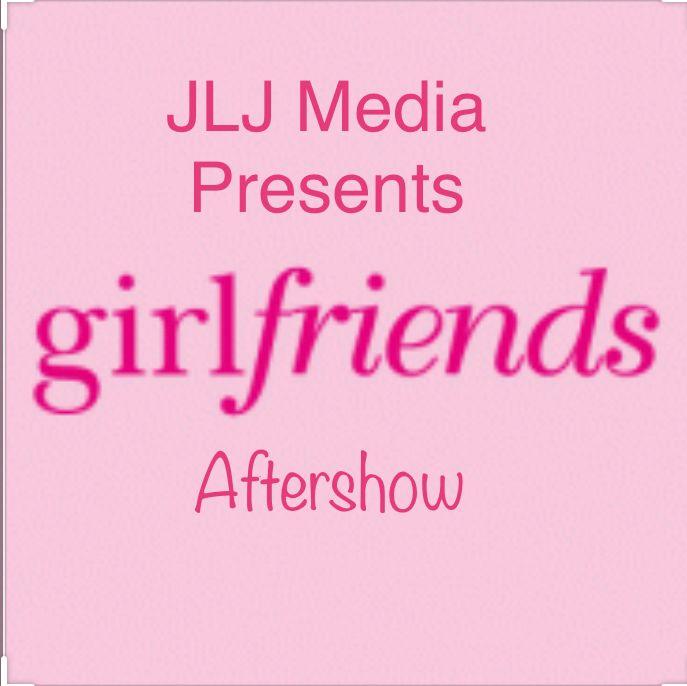 Girlfriends Aftershow