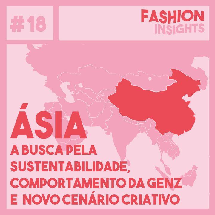 #18 Ásia   A busca pela sustentabilidade, comportamento da Genz e novo cenário criativo.