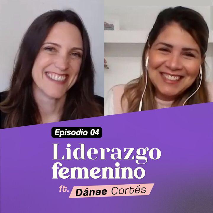 EP4 #NeverStopbyRos | Liderazgo Femenino