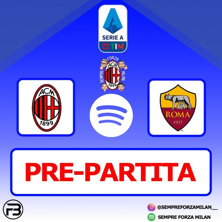 PRE-PARTITA | MILAN-ROMA