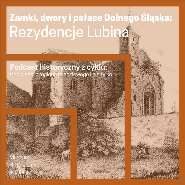 Zamki, dwory i pałace Dolnego Śląska -  Rezydencje Lubina