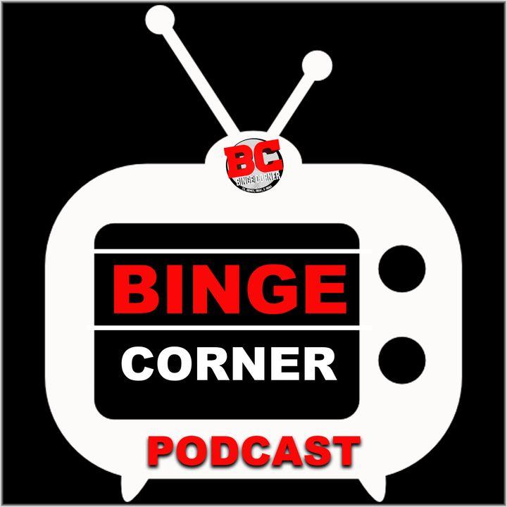 Binge Corner Podcast