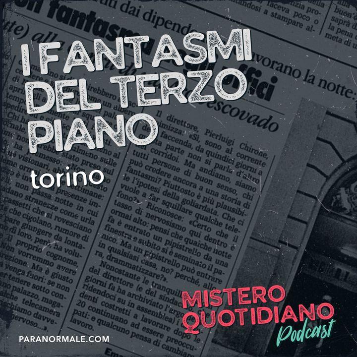 I fantasmi del terzo piano, Torino
