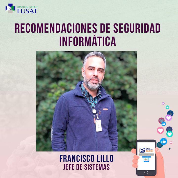 Martes 25: Francisco Lillo, Jefe de Sistemas —Recomendaciones de seguridad informática