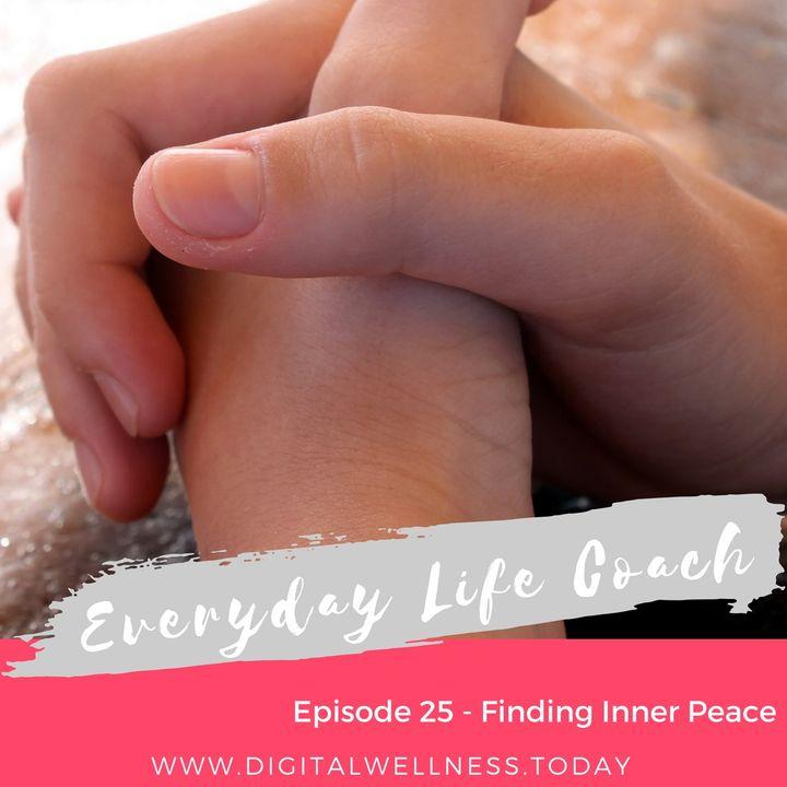 Episode 25 - Finding Inner Peace